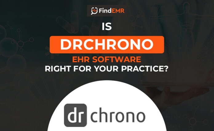 Is DrChrono EHR software right for your practice?