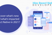 Discover what's new and what's impacted React Native in 2021?