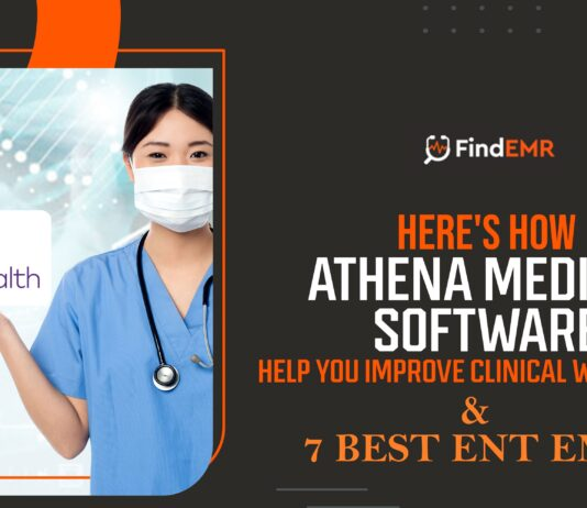 Here's How Athena EMR Help You Improve Clinical Workflows & 7 Best ENT Software