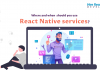 Where and when should you use React Native services