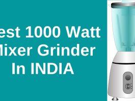 Best 1000 Watt Mixer Grinder In India