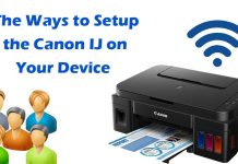 The Ways to Setup the Canon IJ on Your Device