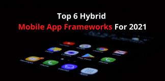 Hybrid Mobile App Frameworks For 2021